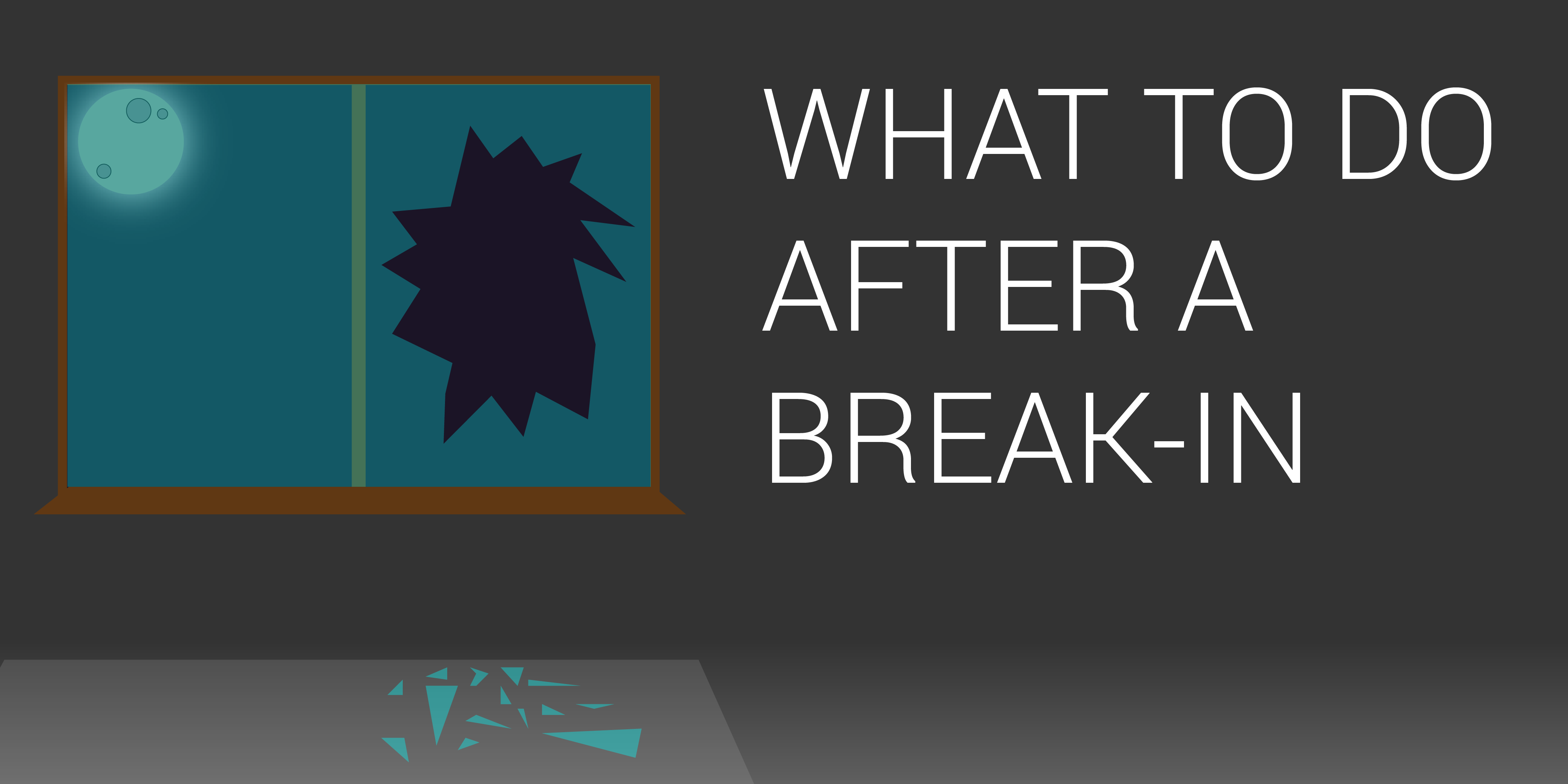 What to do after a break-in