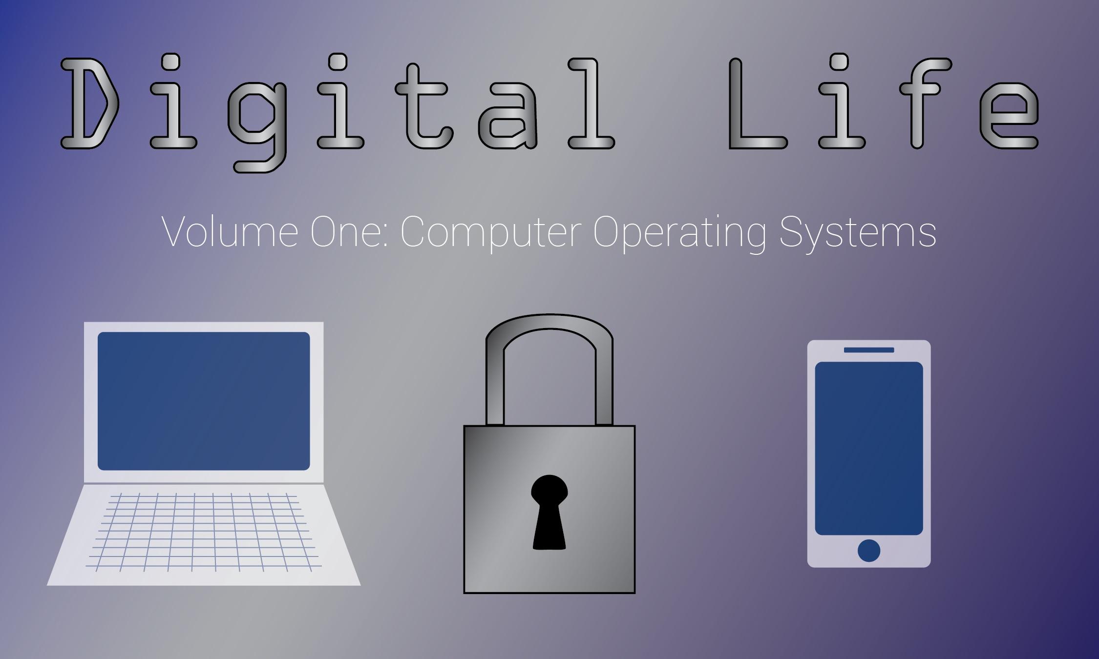 digital life volume one computer operating systems. Black Bedroom Furniture Sets. Home Design Ideas