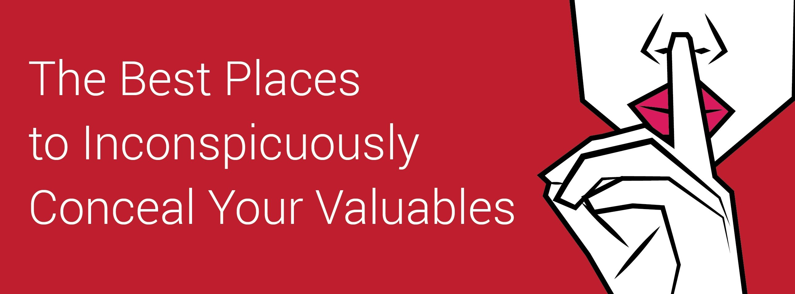 The Best Places to Hide Your Valuables